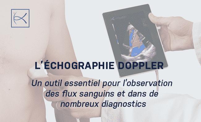 L'échographie Doppler : Un outil essentiel pour l'observation des flux sanguins et dans de nombreux diagnostics